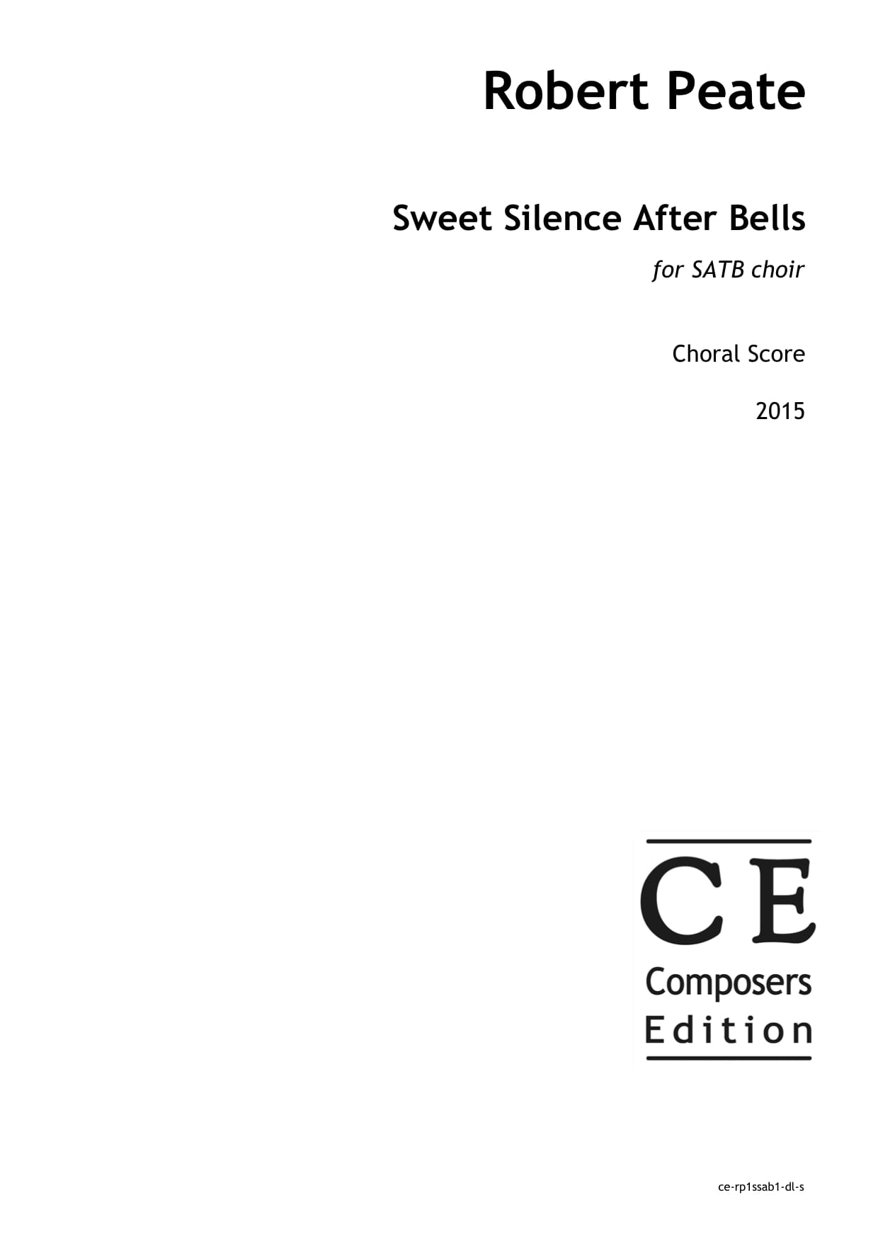 Robert Peate: Sweet Silence After Bells for SATB choir