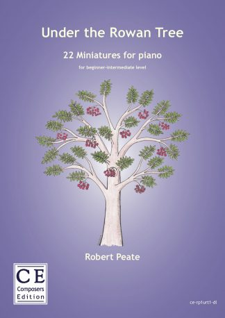Robert Peate: Under the Rowan Tree 22 Miniatures for piano