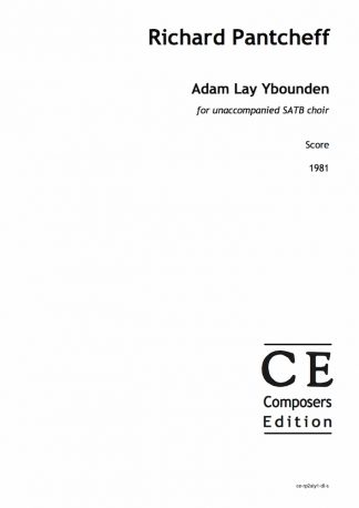 Richard Pantcheff: Adam Lay Ybounden for unaccompanied SATB choir