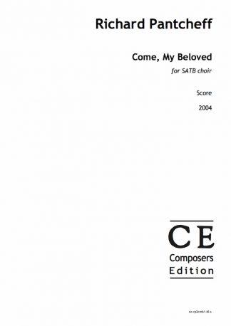 Richard Pantcheff: Come, My Beloved for SATB choir