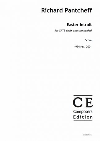 Richard Pantcheff: Easter Introit for SATB choir unaccompanied