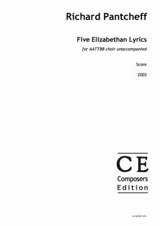 Richard Pantcheff: Five Elizabethan Lyrics for AATTBB choir unaccompanied