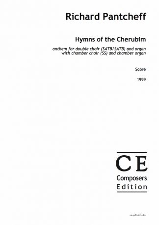 Richard Pantcheff: Hymns of the Cherubim anthem for double choir and organ with chamber and chamber organ