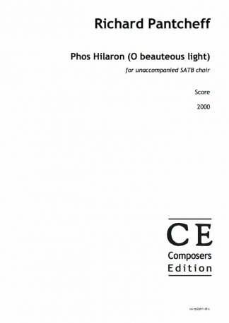 Richard Pantcheff: Phos Hilaron (O beauteous light) for unaccompanied SATB choir