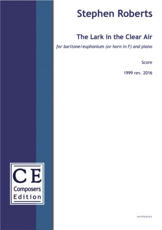 Stephen Roberts: The Lark in the Clear Air for baritone/euphonium (or horn in F) and piano