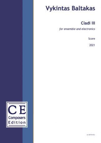 Vykintas Baltakas: Cladi III for ensemble and electronics