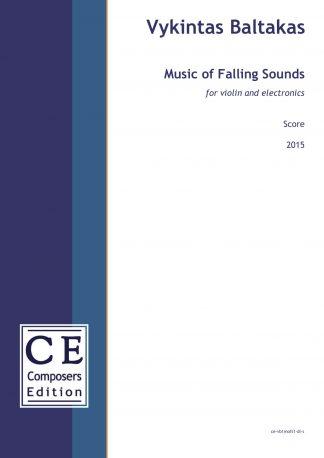 Vykintas Baltakas: Music of Falling Sounds for violin and electronics