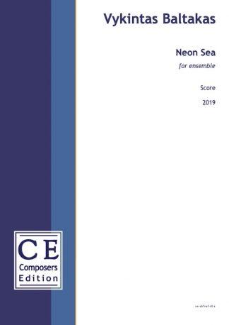 Vykintas Baltakas: Neon Sea for ensemble